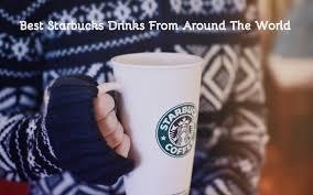 Best Starbucks Drinks From Around The World