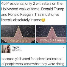 Funny How That Works Good Presidents Like Kennedy And Roosevelt Didnt Have A Star Of Fame Why Would Piss People Off Those Two Failures Do