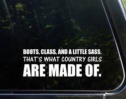 Amazon.com: Boots, Class And A Little Sass. That's What Country ... Solargraphicsusacom Air Cleaner Decals Country Girls Do It Better Real Tree Pink Camo Window Decal Amazoncom Reel Girls Fish Vinyl With Bass Sticker Hot Country Girl Rebel Flag Full Color Graphic Boots Class And A Little Sass Thats What Country At Superb Graphics We Specialize In Custom Decalsgraphics And Sexy Fat Go Big Logo Car Truck White Baby Inside Decal Sticker Intel Funny Mom Dad Saftey Pin By Hallie Purvis On Pinterest Vehicle Cars Muddy Girl Svg Muddin Mudding Vinyl Cut Files Girl Will Survive Gun Art Online Shop Styling For Cowgirl Stud Aussie Bns Cow