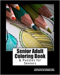 Senior Adult Coloring Book And Puzzles For Seniors Simple Large Print Cryptograms Word Search Fill Ins Sudoku