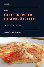 glutenfreier quark öl teig