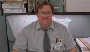 100 Office Space Pics Please Dont Mock S Milton The Mary Sue