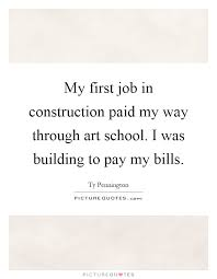 My First Job In Construction Paid Way Through Art School I Was Building To Pay Bills