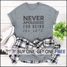 SALE TODAY: Never Apologize For Being The Shxt T-Shirt - Funny Shirt - Joke  Shirt - Motivation Hit E Cigs Promo Code Racing The Planet Discount Burger King Coupons 2018 Canada Wix Coupon Codes December Rguns Firestone Oil Change April Sale Today Never Apologize For Being The Shxt Tshirt Funny Shirt Joke Movation Rural September King Balance Inquiry Black Friday Ads Sales Deals Doorbusters Friday Rural Recent Sale Harbor Freight March Tissue Rolls Effingham Borriello Brothers