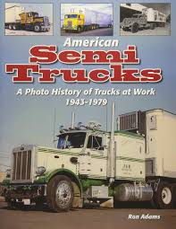 100 History Of Trucks American Semi A Photo From 19431979 Ron Adams