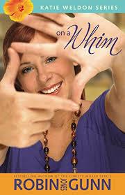 On A Whim Katie Weldon Series Book 2 By Gunn Robin Jones