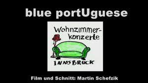 wohnzimmerkonzert blue portuguese