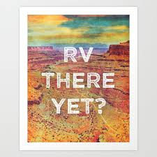RV There Yet Love This Print