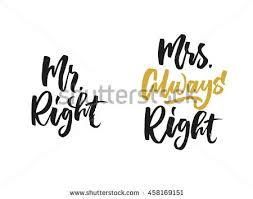 Mr Right Mrs Always Hand Drawn Quote For Your Design Unique Brush