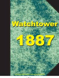 1887 Zions Watch Tower And Herald Of Christs Presence