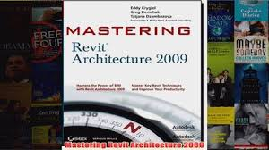 Download PDF Mastering Revit Architecture 2009 FULL FREE