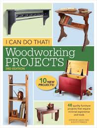 i can do that woodworking projects 3rd edition shopwoodworking