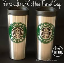 Personalized Starbucks Coffee Travel Cup Free Silhouette Cut File And Tutorial At Whatchaworkinon