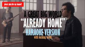 A Great Big World Already Home Karaoke Instrumental with Backing