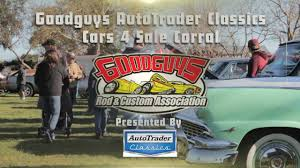 Goodguys AutoTrader Classics Cars 4 Sale Corral - YouTube Chevrolet Blazer Classics For Sale On Autotrader 1982 Chevy 1941 Buick Super For Sale Near Grand Rapids Michigan 49512 Classic Cars Auto Trader Scxhjdorg Tomcarp Ford F150 Trucks Look Pickup 1954 Jeep 4wd 1ton Truck Redesign On Oukasinfo 1966 Ck East Bend North Carolina Vintage In Ireland Donedealie The Nextgeneration Vw Beetle Could Be A Reardrive Ev Autotraderca 1957 Porsche 356replica San Diego California 92131