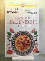 klassische italienische küche abebooks