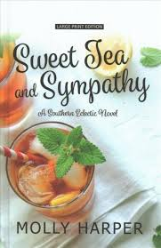 A Southern Eclectic Novel Sweet Tea And Sympathy By Molly Harper 2018 Hardcover Large Type For Sale Online