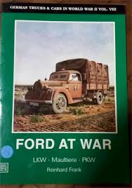 Ford At War: German Trucks And Cars In WW2 Vol III