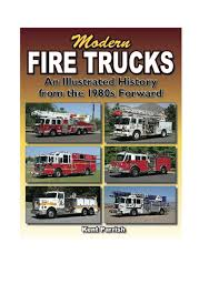 100 History Of Trucks Modern Fire An Illustrated Parrish Kent