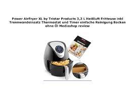 kleingeräte küche mediashop power airfryer xl by tristar 2 3