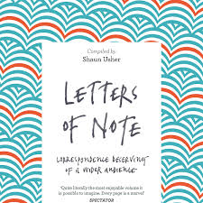 Letters Of Note Correspondence Deserving Of A Wider Audience By