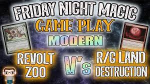 Zoo Mtg Deck List by Mtg Modern Gameplay Revolt Zoo Vs R G Land Destruction Friday