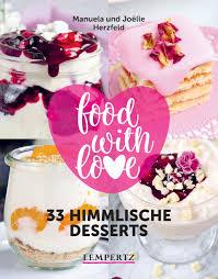 food with 33 himmlische desserts rezepte mit dem
