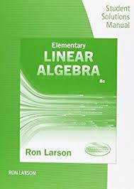 Student Solutions Manual For Larsons Elementary Linear Algebra