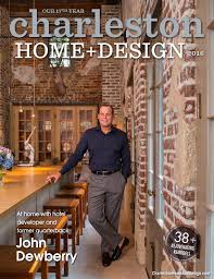 Charleston Home + Design Magazine: Fall 2016 By Charleston Home ... Charleston Home Design Magazine Winter 2016 By Modern Home Design Magazine 2009 And Idea House Fall 2013 Our Kitchen For Crafted Meeting The Challenge Style One About Byrd Builders Best Of Both Worlds Of Spring