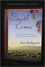Amazon Death Comes A Willa Cather And Edith Lewis Mystery 9780985520045 Sue Hallgarth Books