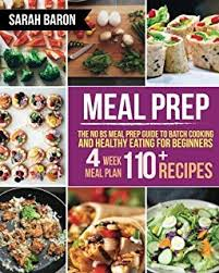 Meal Prep The No BS Guide To Batch Cooking And Healthy Eating For
