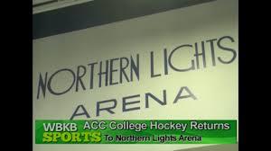 ACC Hockey Returns To Northern Lights Arena