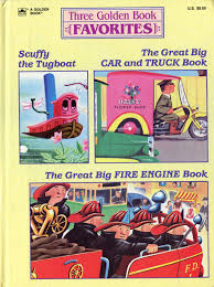 Three Golden Book Favorites Scuffy The Tugboat Great Big Car And Truck Fire Engine Books 9780307600028 Amazon