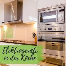 elektrogeräte in der küche küche kochfelder dunstabzugshaube