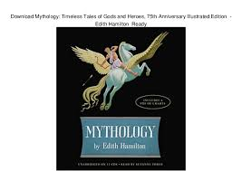 Download Mythology Timeless Tales Of Gods And Heroes 75th Anniversary Illustrated Edition