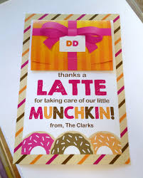 Pumpkin Latte Dunkin Donuts by Thanks A Latte For Taking Care Of Our Munchkin Teacher Gift Tag