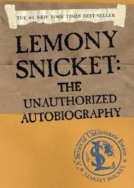 Lemony Snicket The Unauthorized Autobiography Turtleback School Library Binding Edition A Series Of