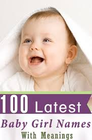 100 Latest Baby Girl Names With Meanings Character Names Baby