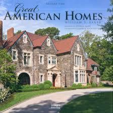 Great American Homes William T Baker Volume 2 William T