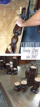 Turn Old Furniture Legs Into New Feet Pinterest