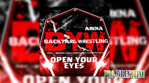 BWF Arena Backyard Wrestling - Open Your Eyes - YouTube Ebw Backyard Wrestling Presents Mania I Youtube Vbw Season 3 Episode 10 Yardstock 2015 Esw 2016 Circle Of Chaos Aztec Vs Osiris Presents End Games October 3rd Full Event 241018 Kevin Bennett Sean Carr Empire State Backyard Wrestling 2014 Austen G To Be Rewarded The Esw Youtube Outdoor Fniture Design And Ideas The Match Wicked J Pro Syndicate Phillip Simon Ii Tahir James 91215 4 Wednesday Wfare Evolved Js Final