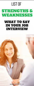 List Of Strengths And Weaknesses: What To Say In Your Job ... How To Conduct An Effective Job Interview Question What Are Your Strengths And Weaknses List Of For Rumes Cover Letters Interviews 10 Technician Skills Resume Payment Format Essay Writing In A Town This Size Personal Strength Resume To Create For Examples Are The Best Ways Respond Questions Regarding 125 Common Questions Answers With Tips Creative Elementary Teacher Samples Students And Proposal Sample