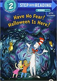 Halloween Books For Kindergarten To Make by Amazon Com Have No Fear Halloween Is Here Dr Seuss The Cat In