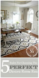 5 RULES FOR CHOOSING THE PERFECT DINING ROOM RUG Choose The Rug First Time With These Tips