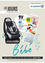 siege auto leclerc pivotant e leclerc bébé cataloguespromo com