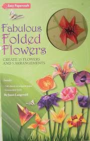 Fabulous Folded Flowers Origami Book Kit NEW Art Paper Craft Asian Oriental Set By Archwayvariety