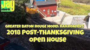 100 Open Houses Baton Rouge Greater Model Railroaders PostThanksgiving House