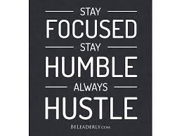 Leaderly Quote Stay Focused Humble Always Hustle
