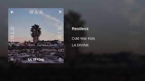 Cold War Kids Hospital Beds by Restless Youtube