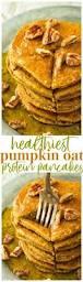 Pumpkin Pancakes With Gluten Free Bisquick by Healthiest Pumpkin Oat Protein Pancakes Kim U0027s Cravings